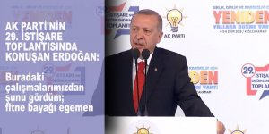 SONDAKİKA: AK Parti'nin 29. İstişare Toplantısının kapanışında konuşan Erdoğan'dan şok FİTNE çıkışı!
