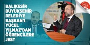 Balıkesir Büyükşehir Belediye Başkan'ı Yücel Yılmaz'dan öğrencilere jest