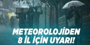 Meteorolojiden 8 il için uyarı!