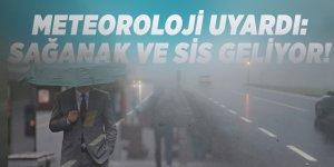 Meteoroloji uyardı: Sağanak ve sis geliyor!