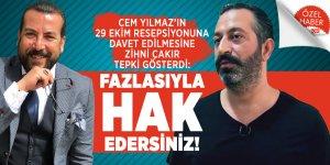 Zihni Çakır Cem Yılmaz'ın 29 ekim resepsiyonuna verdiği cevabını değerlendirdi: Fazlasıyla hak edersiniz!