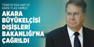 Türkiye'den ABD'ye karşı flaş hamle! Akara Büyükelçisi Dışişleri Bakanlığı'na çağrıldı