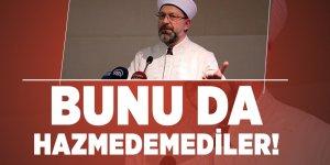 Diyanet İşleri Başkanı Ali Erbaş: Bunu da hazmedemediler!