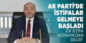 AK Parti'de ilk istifa Kütahya'dan geldi!