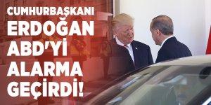 Cumhurbaşkanı Erdoğan ABD'yi alarma geçirdi!