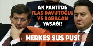 AK Parti'de flaş Davutoğlu ve Babacan yasağı! Herkes sus pus!