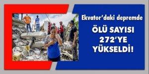 Ekvador'daki depremde ölü sayısı 272'ye yükseldi