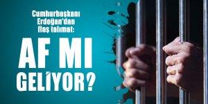 Cumhurbaşkanı Erdoğan'dan flaş talimat: Af mı geliyor?