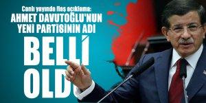Canlı yayında flaş açıklama: Ahmet Davutoğlu'nun yeni partisinin adı belli oldu