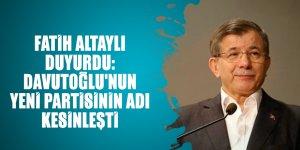 Fatih Altaylı duyurdu: Ahmet Davutoğlu'nun yeni partisinin adı kesinleşti
