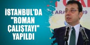 """İstanbul'da """"Roman Çalıştayı"""" yapıldı"""
