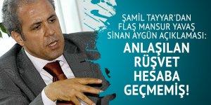 Şamil Tayyar'dan flaş Mansur Yavaş Sinan Aygün açıklaması : Anlaşılan rüşvet hesaba geçmemiş!