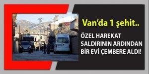 Van'dan yürek yakan haber: 1 polis şehit, 1 polis yaralı