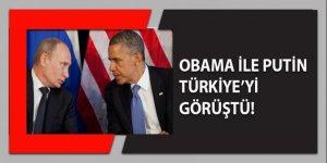 Obama ve Putin Türkiye'yi görüştü
