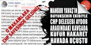 Mansur Yavaş'ın ekibiyle CHP'liler arasındaki kavgada küfür ve hakaretler havada uçuştu