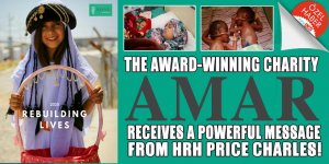 THE AWARD-WINNING CHARITY AMAR RECEIVES A POWERFUL MESSAGE FROM HRH PRICE CHARLES!