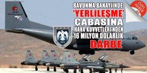 Savunma Sanayiinde 'yerlileşme' çabasına Hava Kuvvetleri'nden 16 milyon Dolarlık darbe