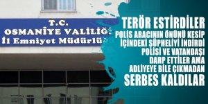 Osmaniye'de terör estiren 5 kişi polisi ve vatandaşı darp edip mahkemeye bile çıkmadan serbest kaldı