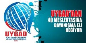 UYGAD'dan 40 meslektaşına dayanışma eli değiyor