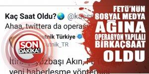 FETÖ'nün sosyal medya ağına OPERASYON yapılalı BİRKAÇSAAT oldu