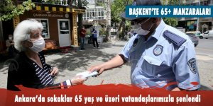 Ankara'da sokaklar 65 yaş ve üzeri vatandaşlarımızla şenlendi