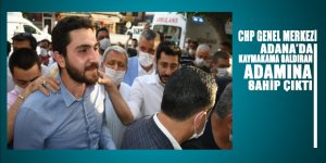 CHP Genel Merkezi Adana'da Vefa Destek Grubu ve Kaymakama saldırıdan tutuklanan 'adamına' sahip çıktı