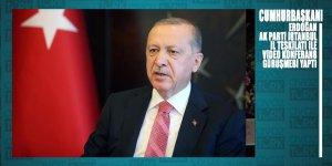 Cumhurbaşkanı Erdoğan AK Parti İstanbul İl Teşkilatı ile video konferans görüşmesi yaptı