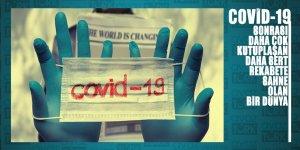 Covid-19 sonrasında daha sert rekabet ve daha fazla kutuplaşmanın olduğu bir dünyaya bizi bekliyor