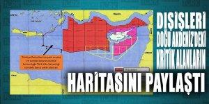 Dışişleri Bakanlığı, Doğu Akdeniz'deki o kritik haritayı paylaştı