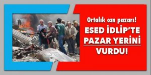 Esed İdlib'te pazar yerini vurdu!