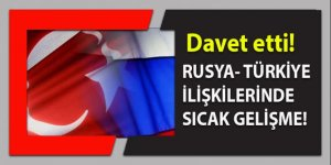 Türk-Rus ilişkilerinde sıcak gelişme: Davet ettiler!