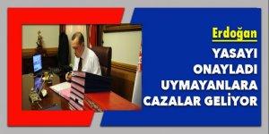 Erdoğan yasayı onayladı, uygulamayana ceza geliyor!