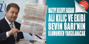 Maltepe Belediye Başkanı Ali Kılıç ve ekibi Sevin Sarı'nın ölümünden dolayı YARGILANACAK!