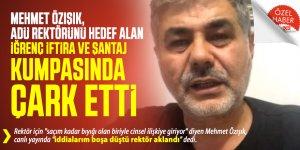 Mehmet Özışık, ADÜ Rektörünü hedef alan iğrenç iftira ve şantaj kumpasında ÇARK etti