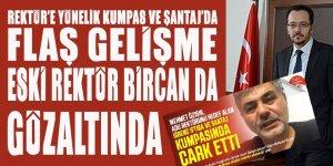 ADÜ Rektörüne 'KUMPAS ve ŞANTAJ'da FLAŞ GELİŞME: Eski rektör Bircan gözaltında
