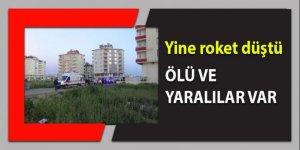 Kilis merkezine roket mermileri düştü: Ölü ve yaralılar var