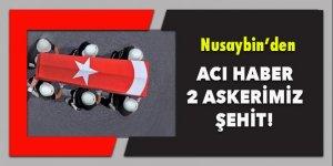 Nusaybin'den acı haber! 2 şehit