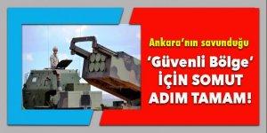 Ankara'nın savunduğu 'Güvenli Bölge' için ilk adım!
