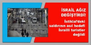 İsrail: İstiklal'deki saldırının asıl hedefi İsrailli turistler değildi
