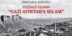 Gaziantep Harbi'ni belgelerle gözler önüne seren kitap: Gazi Ayıntab'a selam!