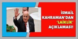 İsmail Kahraman'dan 'Laiklik' açıklaması