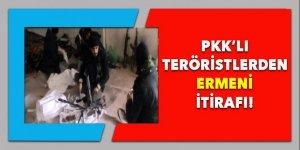 PKK'lı teröristlerden 'Ermeni' itirafı!