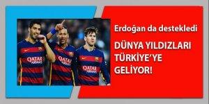 Erdoğan da destekledi! Onlar Antalya'ya geliyorlar