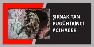 Şırnak'tan bugün ikinci acı haber: 1 asker şehit
