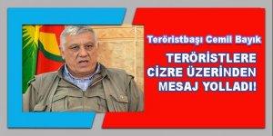 Cemil Bayık, teröristlere Cizre üzerinden mesaj yolladı!