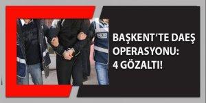 Başkent'te DAEŞ operasyonu: 4 gözaltı