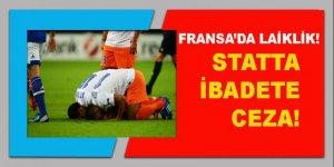 Fransa'da laiklik: Müslüman futbolculara ibadet cezası!