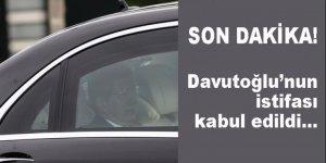 Davutoğlu'nun istifası kabul edildi!