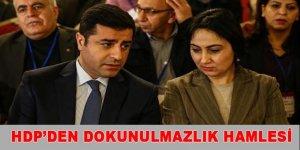 HDP'den dokunulmazlık hamlesi!