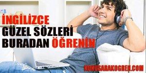 İngilizce güzel sözleri buradan öğrenin: konusarakogren.com